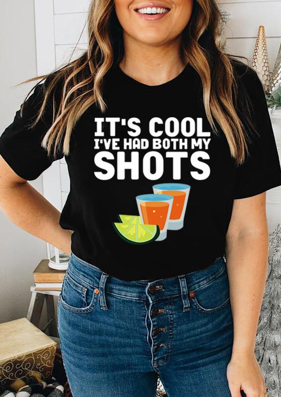 It's Cool I've Had Both My Shots T-Shirt Tee - Black