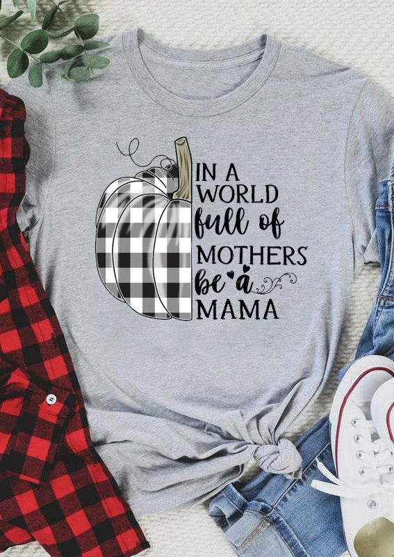In A World Full Of Mothers Plaid Pumpin T-Shirt Tee - Gray