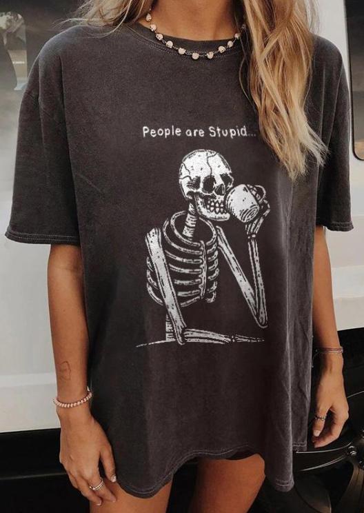 Halloween Skeleton People Are Stupid T-Shirt Tee - Dark Grey