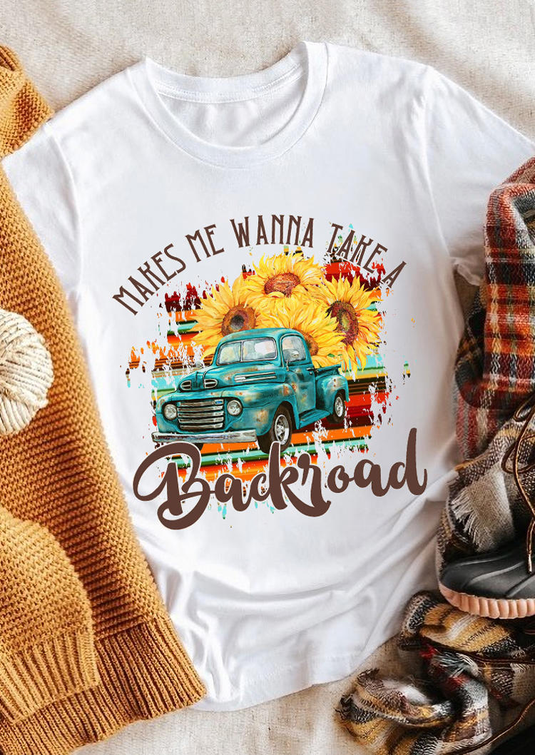 Makes Me Wanna Take A Backroad Sunflower Truck T-Shirt Tee - White